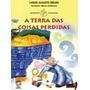 Livro Terra Das Coisas Perdidas Nova Ortografia Carlos 2009