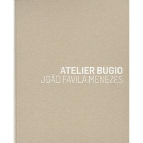 Libro Atelier Bugio - Joao Favila Menezes - Nuevo