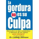 La Gordura No Es Su Culpa | Dr Johnson |