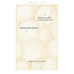 Meditaciones Sobre La Existencia De Dios(libro Filosofía)