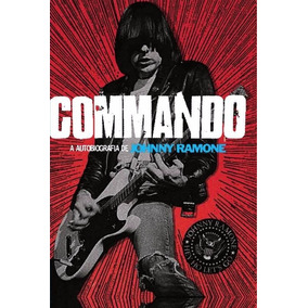 Livro Commando A Autobiografia De Johnny Ramone Frete Fixo