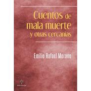 Cuentos De Mala Muerte , Emilio Morano