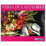 Feria De Las Flores. Medellín (versión De Lujo, Gran Formato