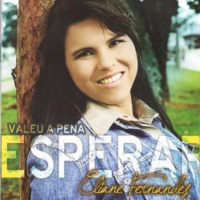 Cd Eliane Fernandes - Valeu A Pena Esperar - Bônus Playback