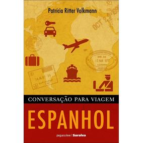Conversação Para Viagem - Espanhol - Col. Pegue & Leve Sa