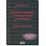 Morte Cerebral E Transplante De Órgãos: Do Ético Ao Jurí