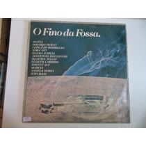 Disco De Vinil Lp O Fino Da Fossa. Lindoooooooo
