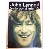 John Lennon // Visto Por Si Mismo (año 1982)