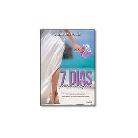 Livro - 7 Dias Para Sempre: O Casamento - Coleção Viajando