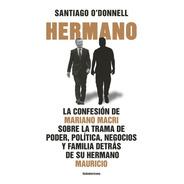 Hermano - Santiago O Donnell - Libro Macri - Sudamericana