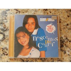 Cd Sandy E Junior - Nascemos Pra Cantar - Original