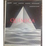 Quimica La Ciencia Central Brown Pearson 12 Ed. Envío Gratis