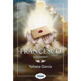Libro Francesco El Llamado Yohana Garcia + Regalo