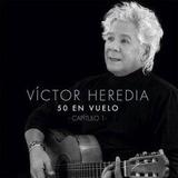Cd Victor Heredia 50 En Vuelo Capitulo 1 Y Capitulo 2