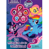 Magia De La Amistad (my Little Pony) (mas De 40 Pasa
