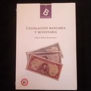 Legislación Bancaria Y Monetaria. Edwin W. Kemmerer. Nuevo