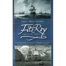 Fitzroy: Capitán Del Beagle: John Gribbin