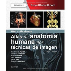 Spratt J D Weir Y Abrahams Atlas De Anatomía Humana Por Técn