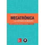 Introdução À Mecatrônica E Aos Sistemas De Medições