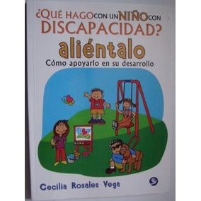 ¿qué Hago Con Un Niño Con Discapacidad? Aliéntalo - Rosales