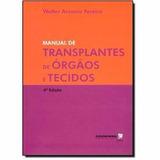 Manual De Transplantes De Órgão E Tecidos - Novo - 2011