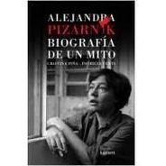 Alejandra Pizarnik Biografia De Un Mito
