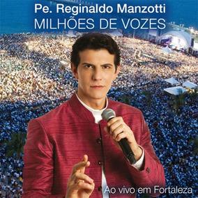 Cd Padre Reginaldo Manzotti - Milhões De Vozes Ao Vivo Em F