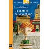 Un Secreto En La Ventana - Norma Huidobro