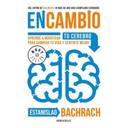 En Cambio - Estanislao Bachrach - Libro Debolsillo