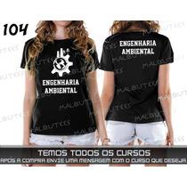 Camiseta Ou Baby Look Cursos Engenharia Ambiental Psicologia
