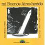 Mi Buenos Aires Herido - Juan Molina Y Vedia - Libro