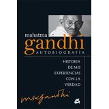 Mahatma Gandhi: Autobiografía. Historia De Mis Envío Gratis
