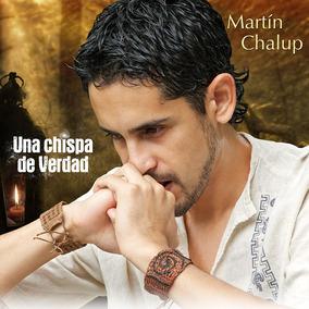 Cd Original Una Chispa De Verdad De Martín Chalup