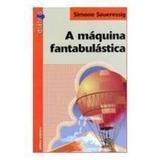 Livro A Maquina Fantabulastica Simone Saueressig