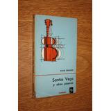 Santos Vega Y Otros Poemas - Rafael Obligado #