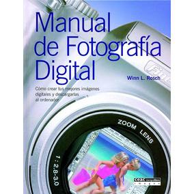 Manual De Fotografía Digital: Cómo Crear Tus Mejores Imágen