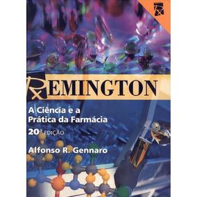 Remington - A Ciencia E A Pratica Da Farmacia - 20ª Ed