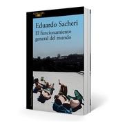 Funcionamiento General Del Mundo - Sacheri - Alfaguara Libro