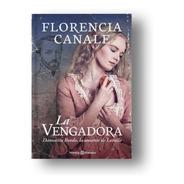 La Vengadora - Florencia Canale - Editorial Planeta