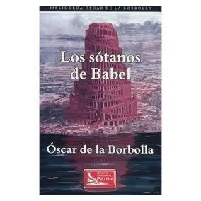 Los Sótanos De Babel (oscar De La Borbolla)