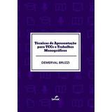 Tecnicas De Apresentaçao Para Tccs E Trabalhos Monograficos