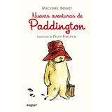 Nuevas Aventuras De Paddington(libro Infantil Y Juvenil)
