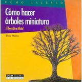 Libro Para Fabricación De Arboles Artificiales En Miniatura
