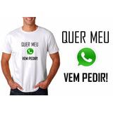 Camiseta Camisa Masculina Branca Quer Meu Whatsapp Vem Pedir