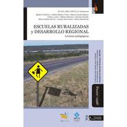 Escuelas Ruralizadas Y Desarrollo Regional Silvia Castillo