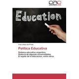Política Educativa: Sistema Educativo Argentino. Historia