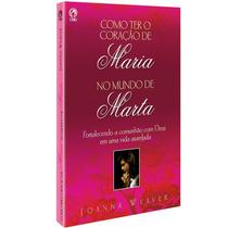 Como Ter O Coração De Maria No Mundo De Marta Livro Cpad