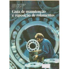 Guia De Manutenção E Reposição De Rolamentos Grupo Skf