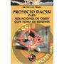 Proyecto Dacssi - Situación De Crisis Con Toma De Rehenes