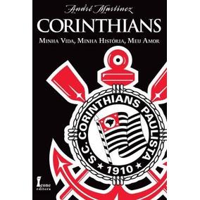 Corinthians - Minha Vida, Minha Historia, Meu Amor